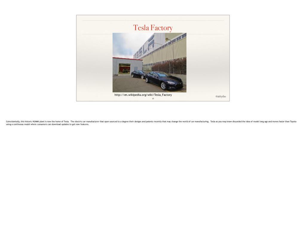 @ablythe Tesla Factory http://en.wikipedia.org/...