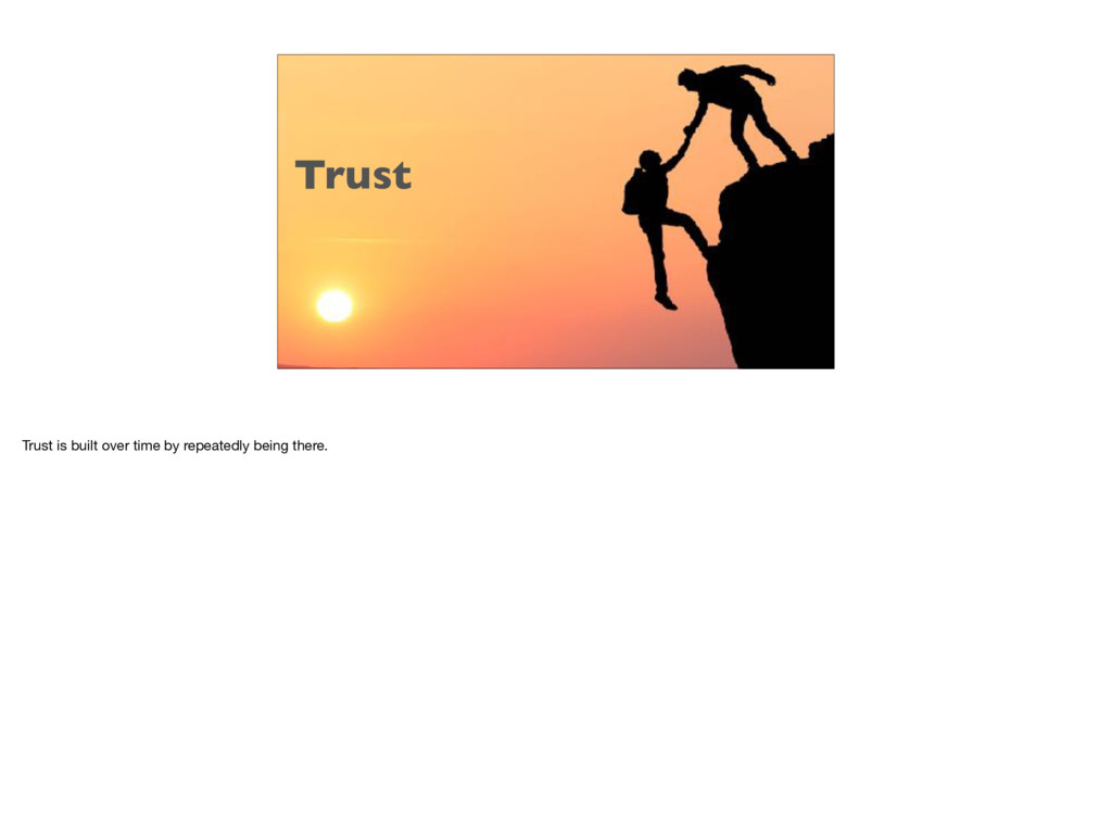 @ablythe Trust Trust is built over time by repe...