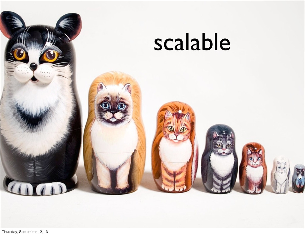scalable Thursday, September 12, 13