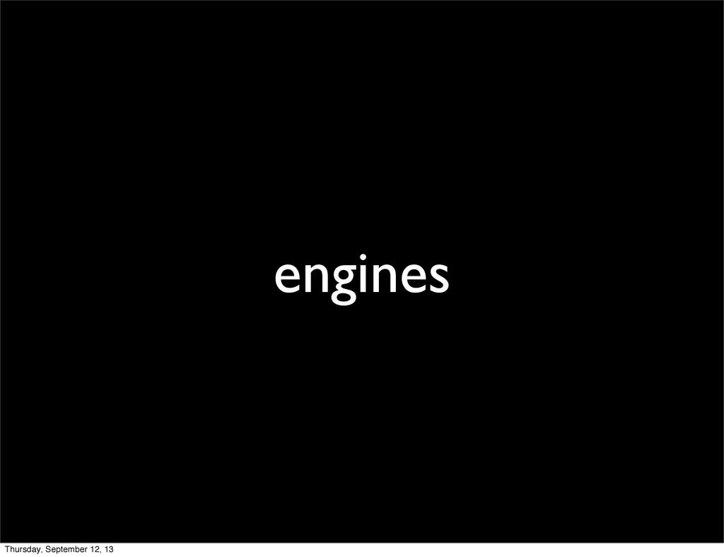 engines Thursday, September 12, 13