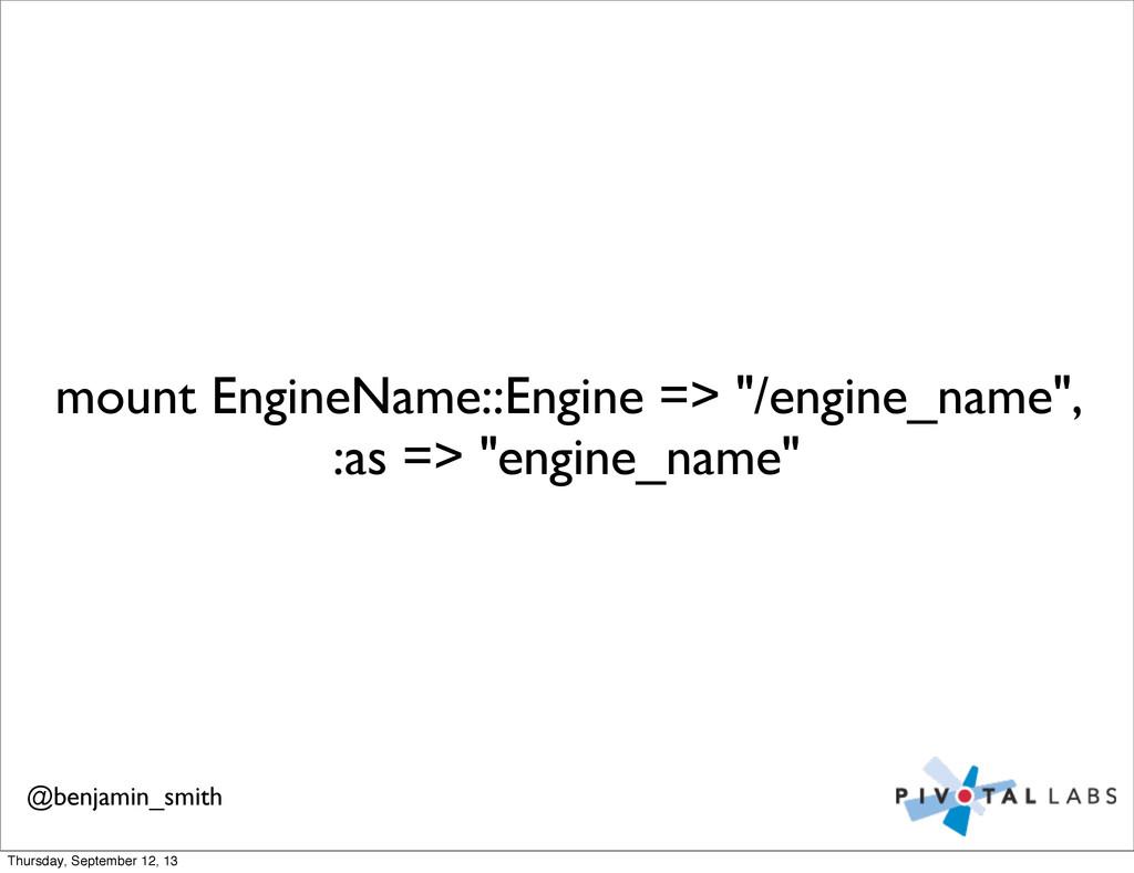 """mount EngineName::Engine => """"/engine_name"""", :as..."""