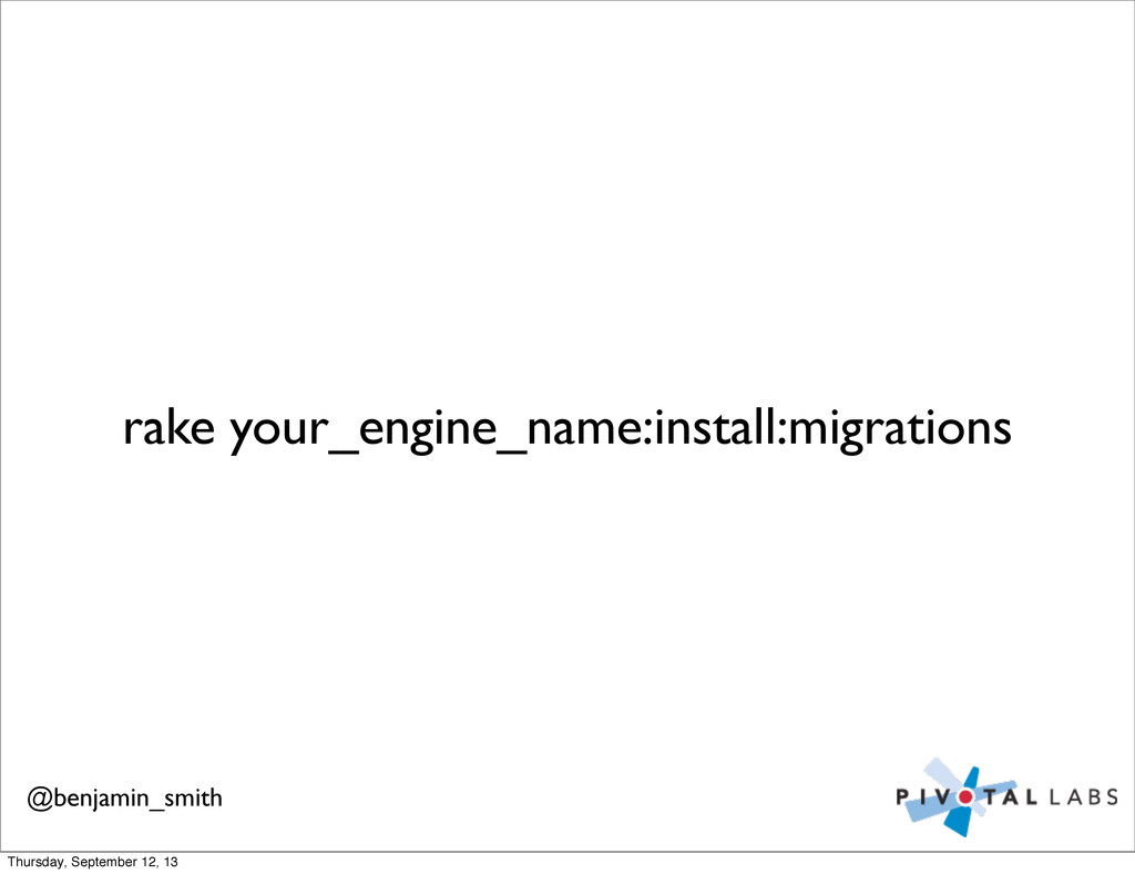 rake your_engine_name:install:migrations @benja...