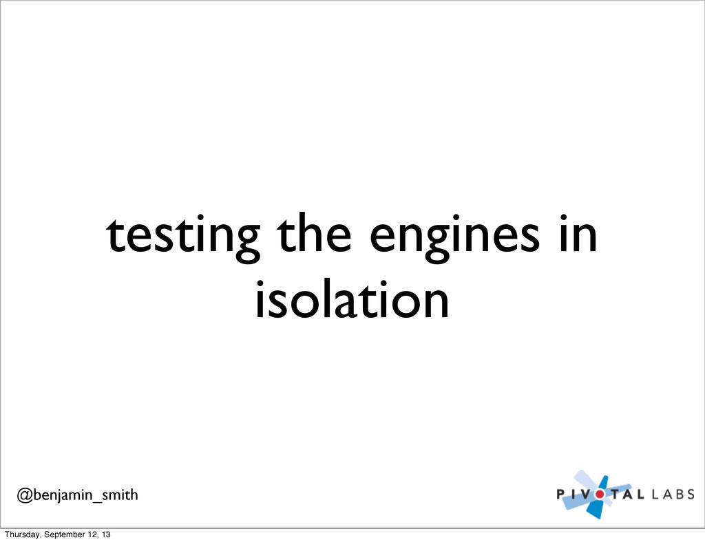 testing the engines in isolation @benjamin_smit...