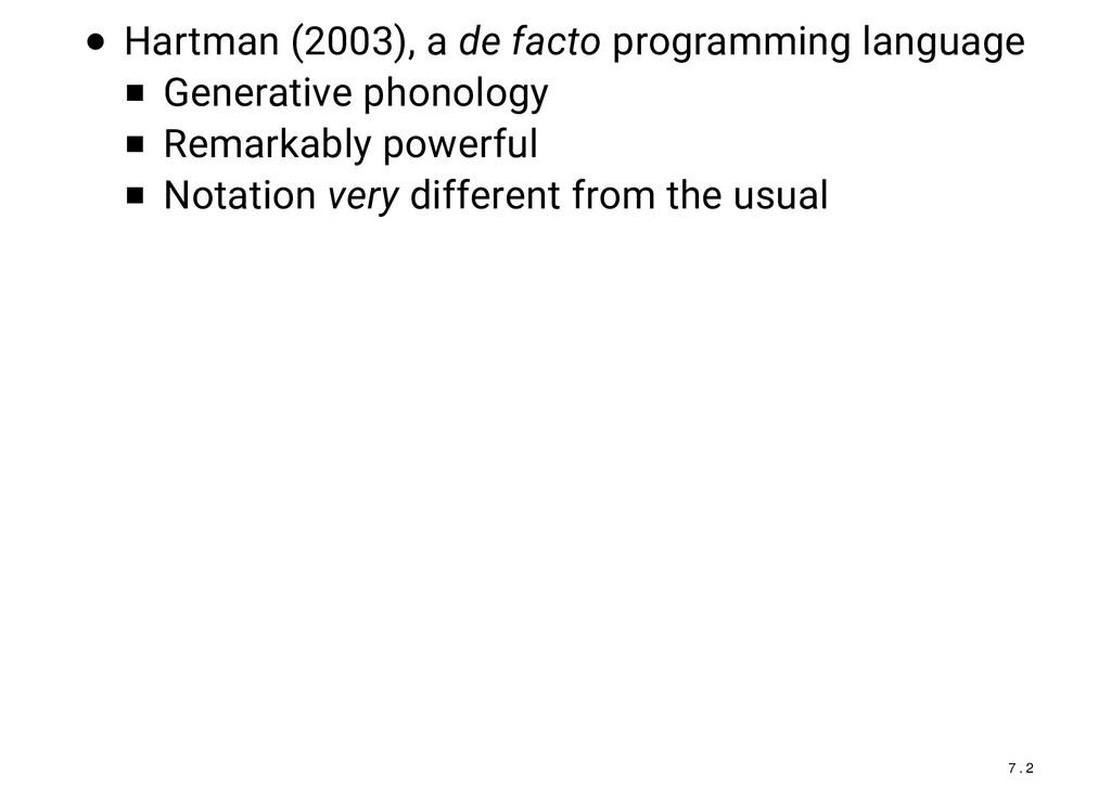 Hartman (2003), a de facto programming language...