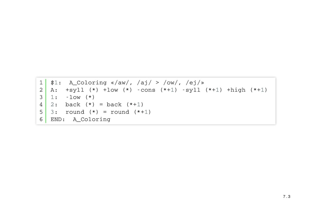 $1: A_Coloring «/aw/, /aj/ > /ow/, /ej/» A: +sy...
