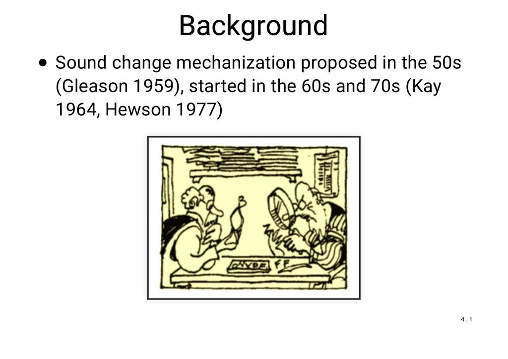 Background Background Sound change mechanizatio...
