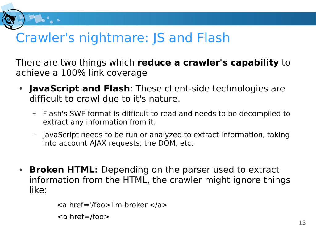13 Crawler's nightmare: JS and Flash There are ...