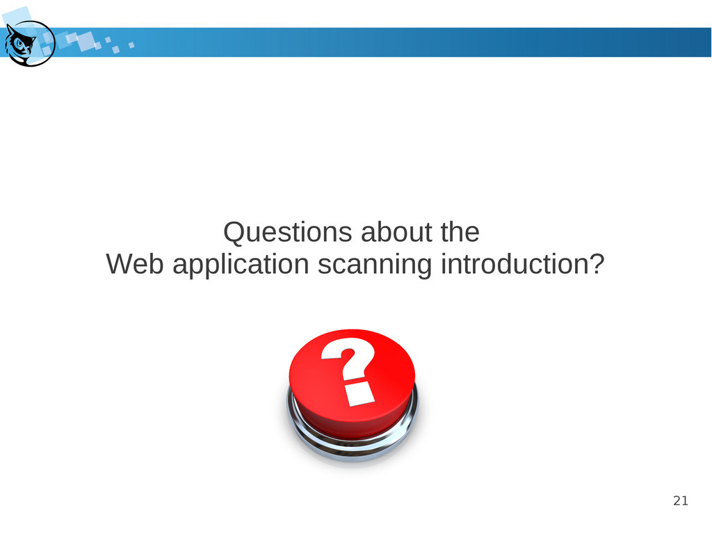 21 Questions about the Web application scanning...