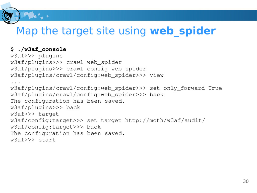 30 Map the target site using web_spider $ ./w3a...