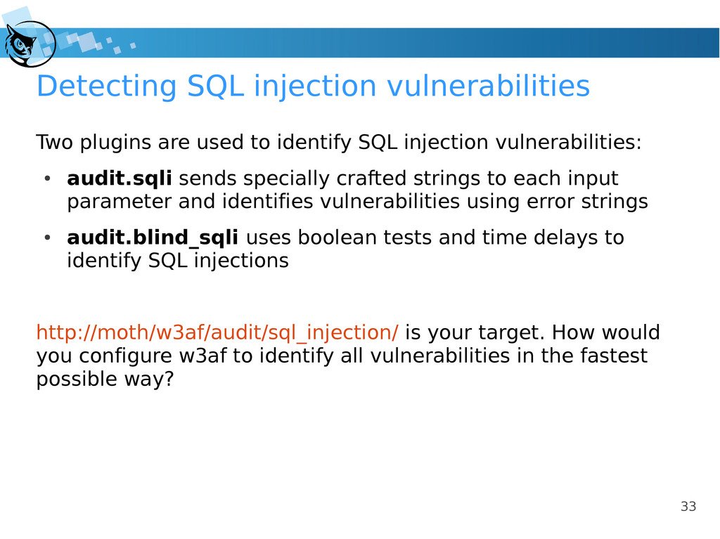 33 Detecting SQL injection vulnerabilities Two ...