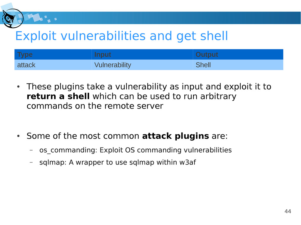44 Exploit vulnerabilities and get shell ● Thes...