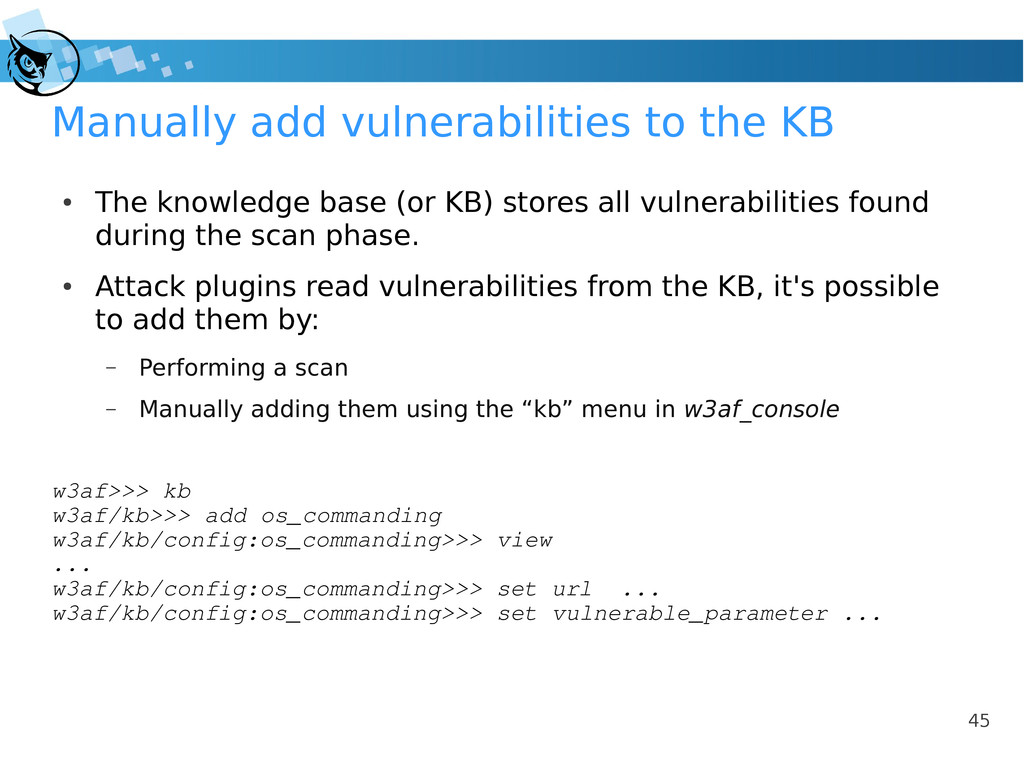 45 Manually add vulnerabilities to the KB ● The...