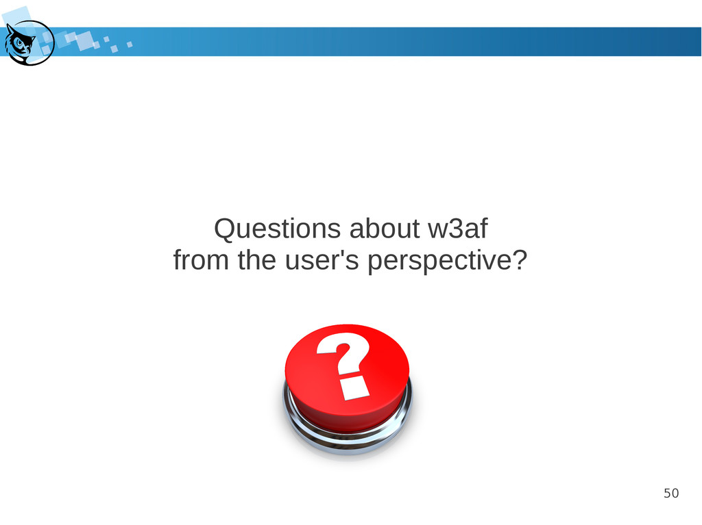 50 Questions about w3af from the user's perspec...