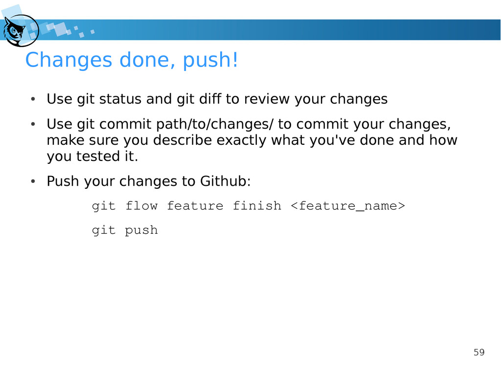 59 Changes done, push! ● Use git status and git...