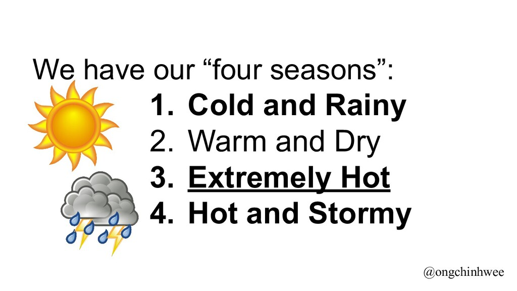"""We have our """"four seasons"""": 1. Cold and Rainy 2..."""