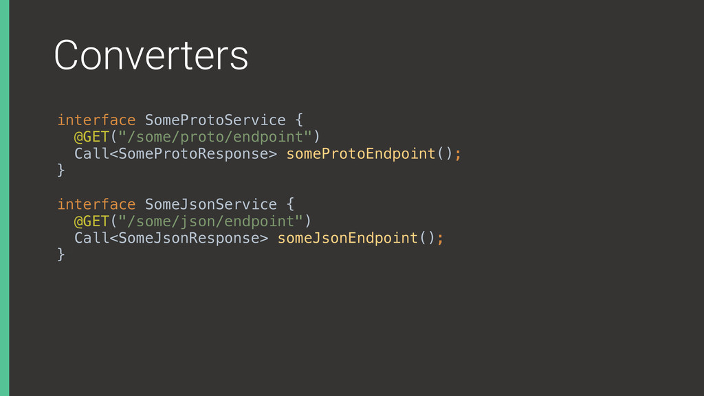 """Converters interface SomeProtoService { @GET(""""..."""