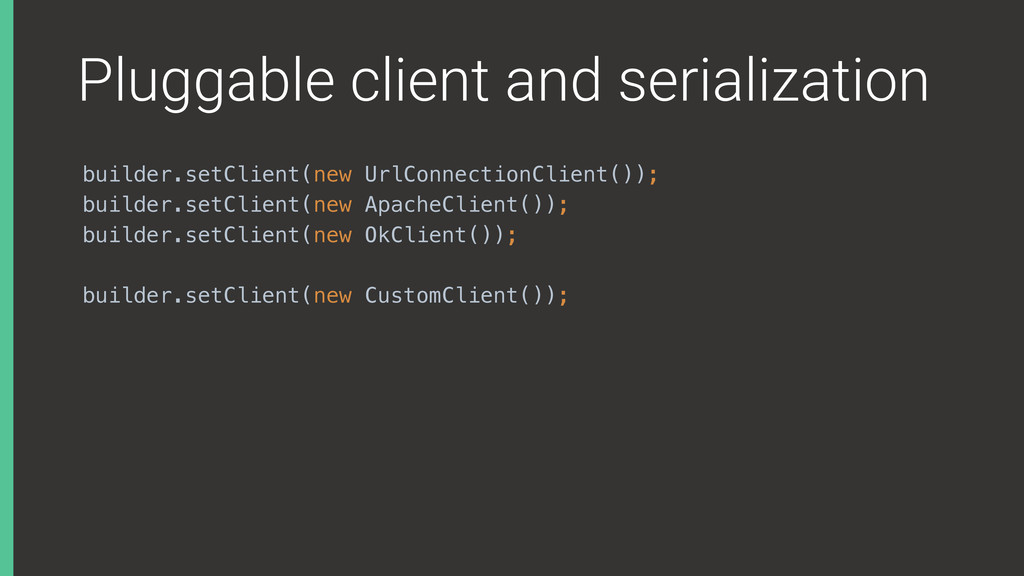 Pluggable client and serialization builder.setC...