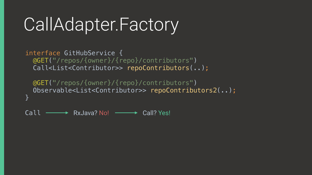CallAdapter.Factory interface GitHubService { ...