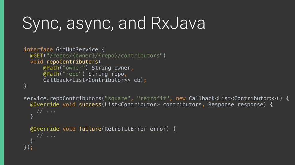 Sync, async, and RxJava interface GitHubService...