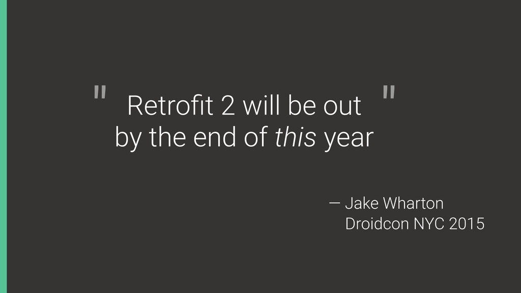 """Retrofit 2 will be out by the end of this year """"..."""