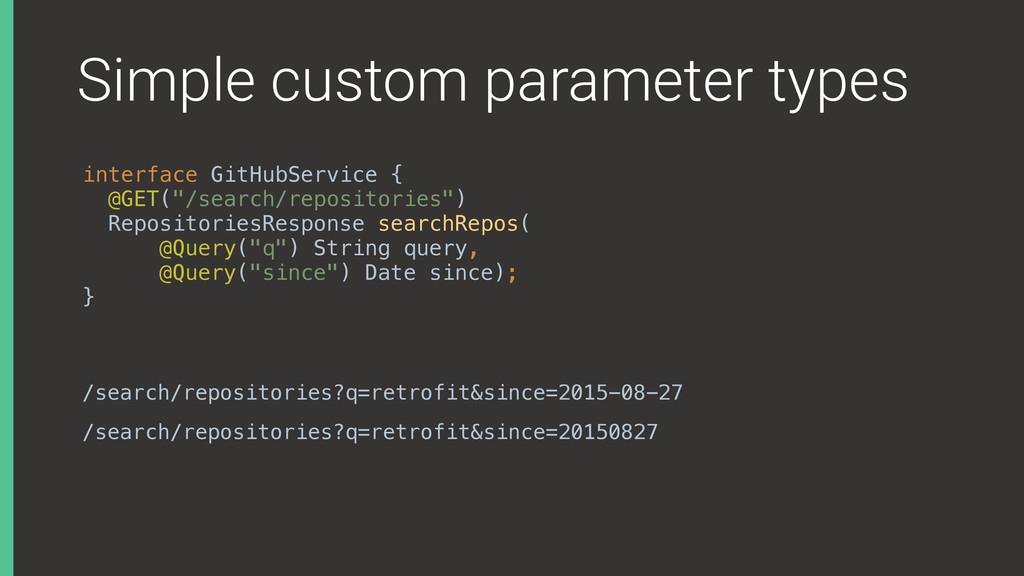 Simple custom parameter types interface GitHubS...