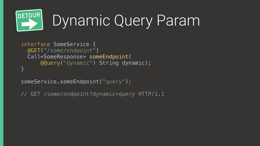 Dynamic Query Param interface SomeService { @G...
