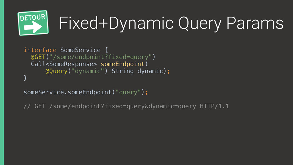 Fixed+Dynamic Query Params interface SomeServic...