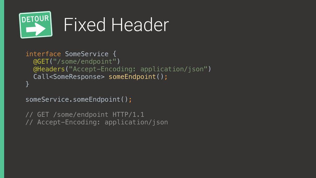 """Fixed Header interface SomeService { @GET(""""/so..."""