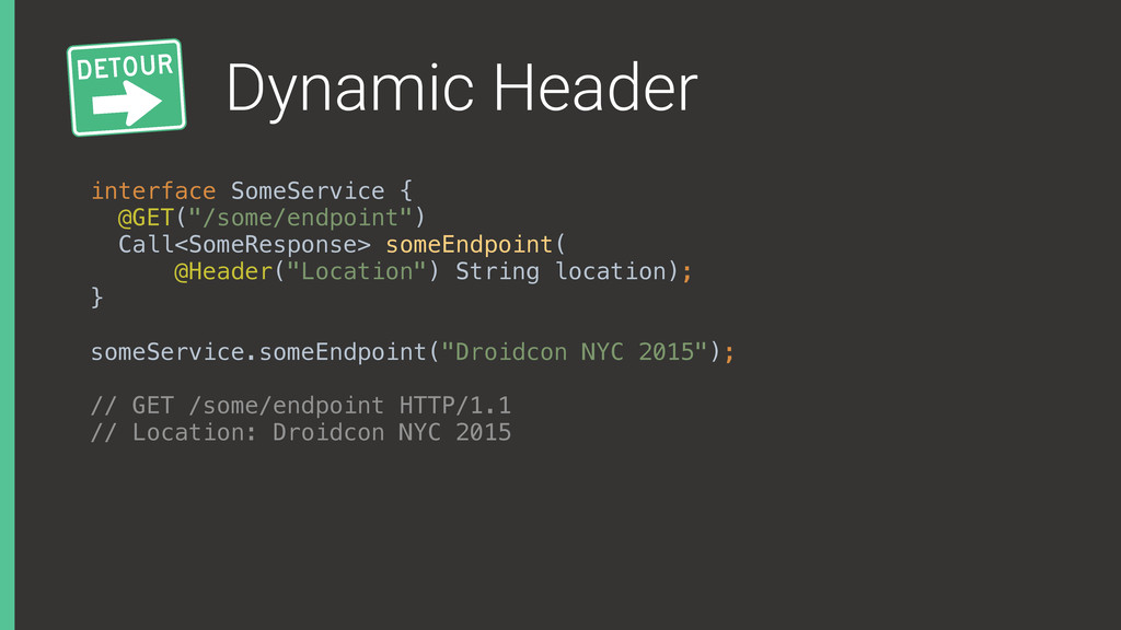 "Dynamic Header interface SomeService { @GET(""/..."