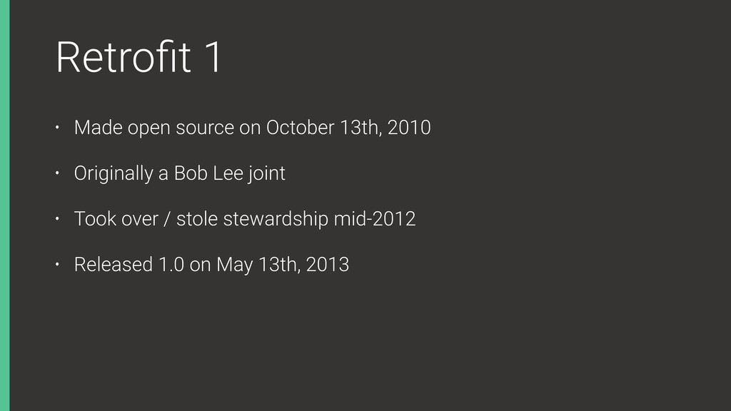 Retrofit 1 • Made open source on October 13th, 2...