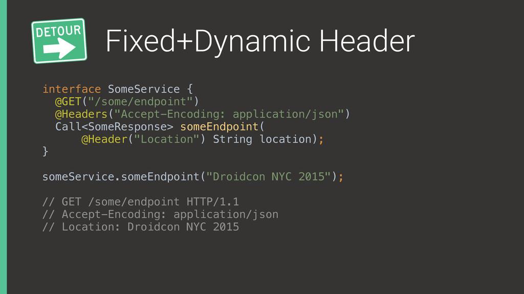 Fixed+Dynamic Header interface SomeService { @...