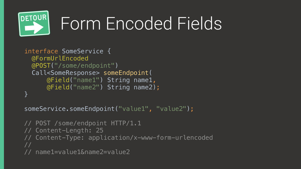 Form Encoded Fields interface SomeService { @F...