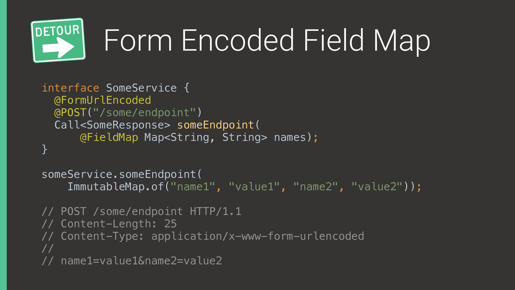 Form Encoded Field Map interface SomeService {...