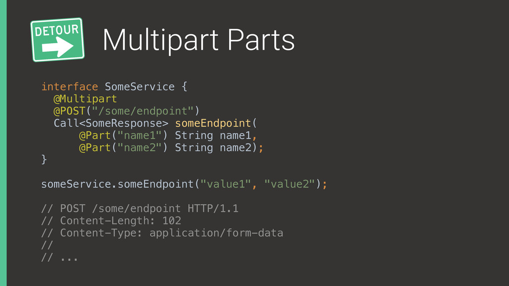 Multipart Parts interface SomeService { @Multi...