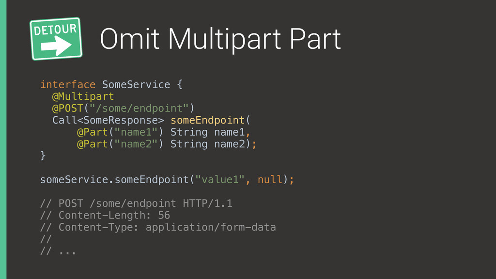 Omit Multipart Part interface SomeService { @M...
