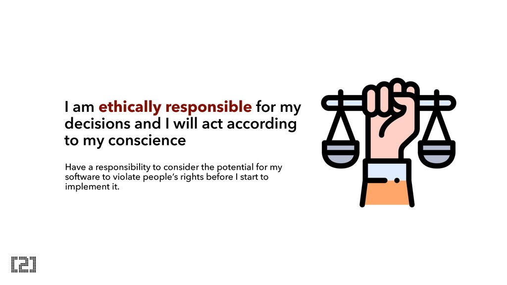 I am ethically responsible for my decisions and...
