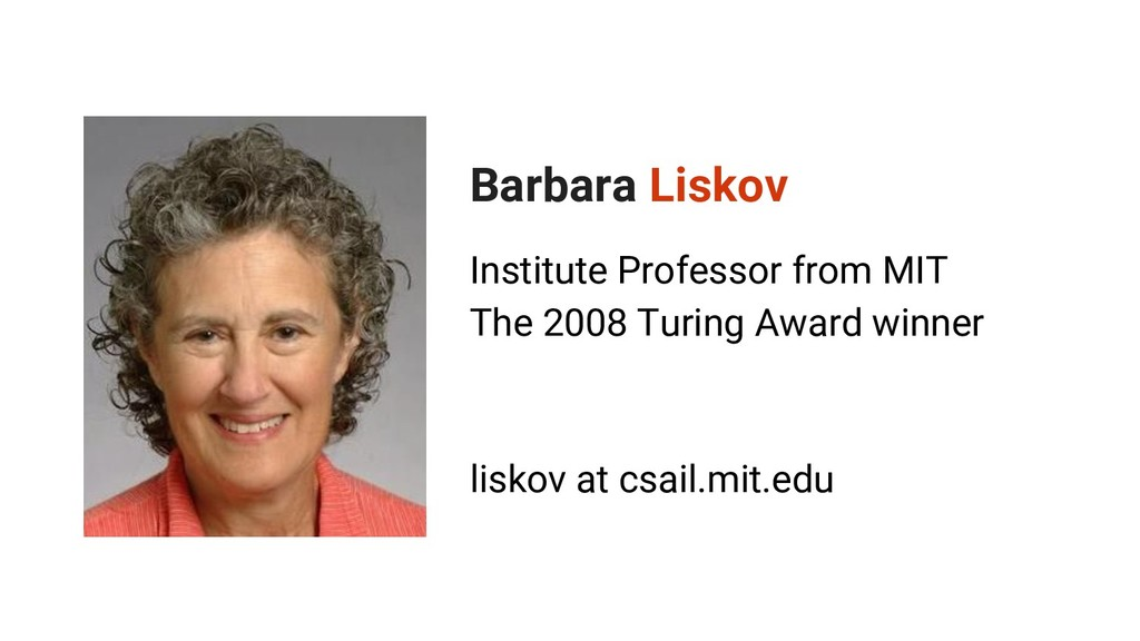 Barbara Liskov Institute Professor from MIT The...