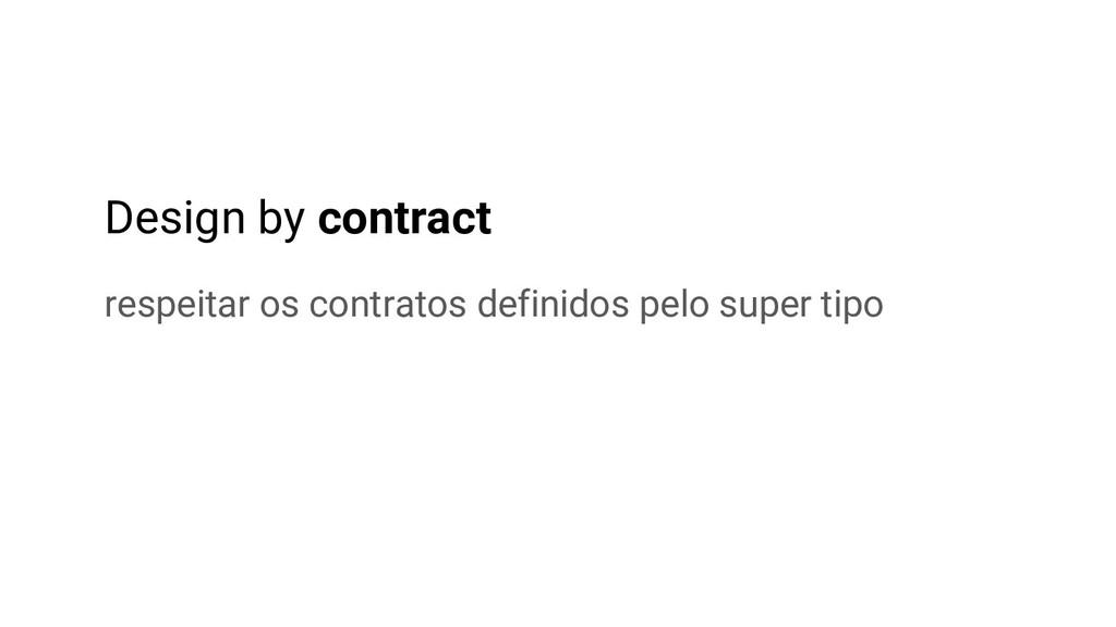 Design by contract respeitar os contratos defin...