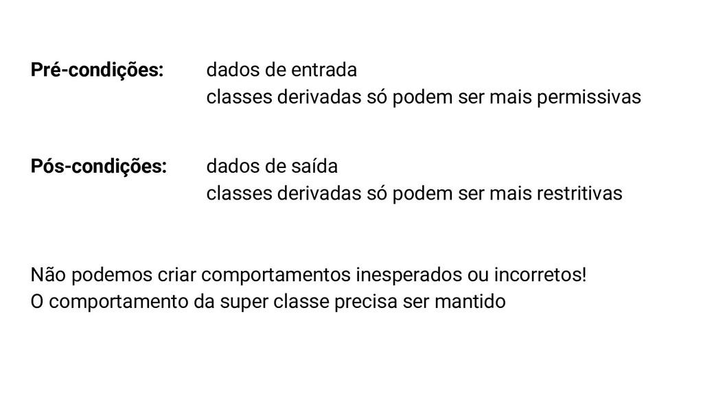 Pré-condições: dados de entrada classes derivad...