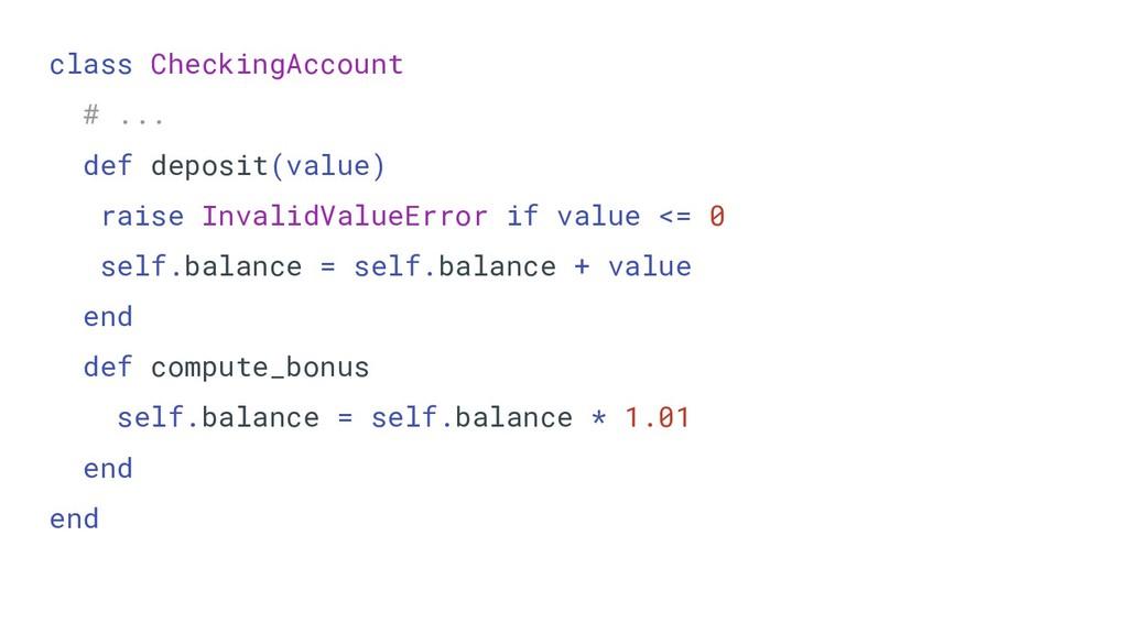 class CheckingAccount # ... def deposit(value) ...