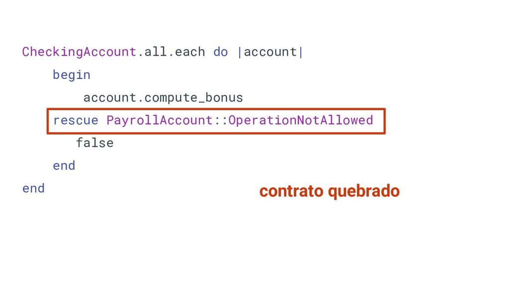 CheckingAccount.all.each do |account| begin acc...