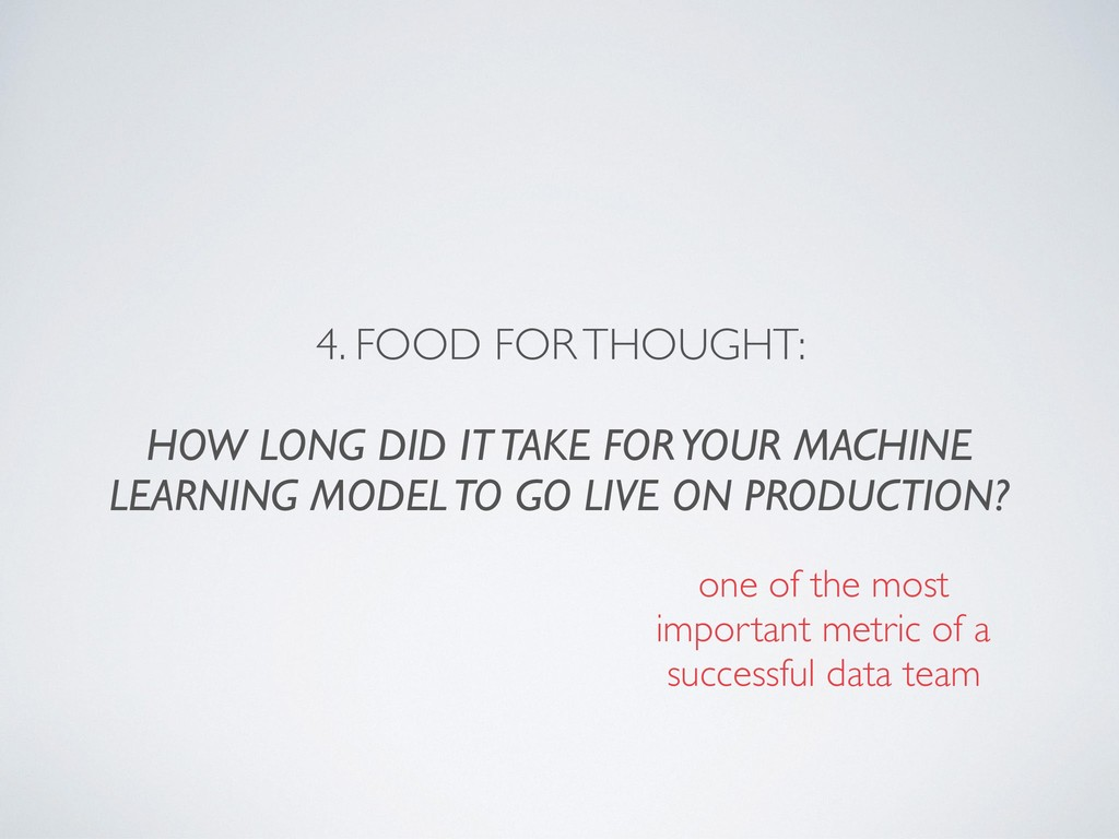 4. FOOD FOR THOUGHT:  HOW LONG DID IT TAKE FOR...