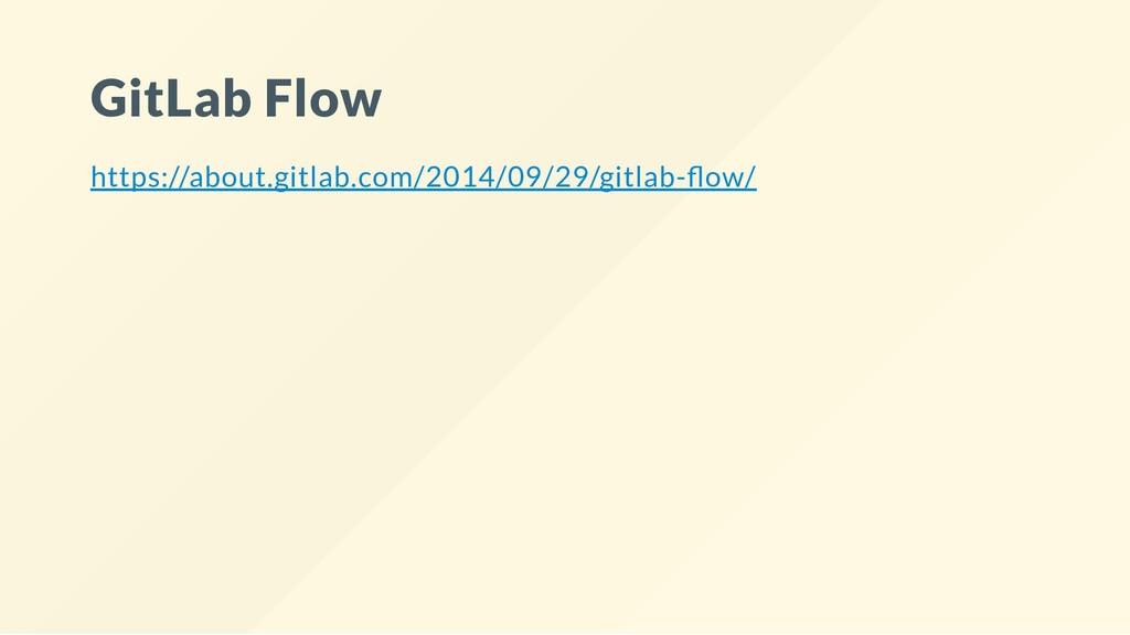 GitLab Flow https://about.gitlab.com/2014/09/29...