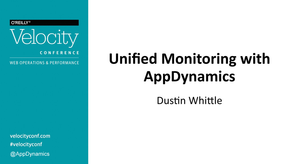 Unified Monitoring with  AppDynamics Du...