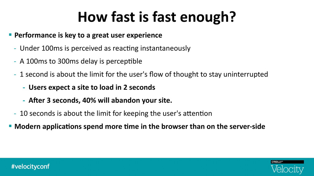 How fast is fast enough? § Perform...