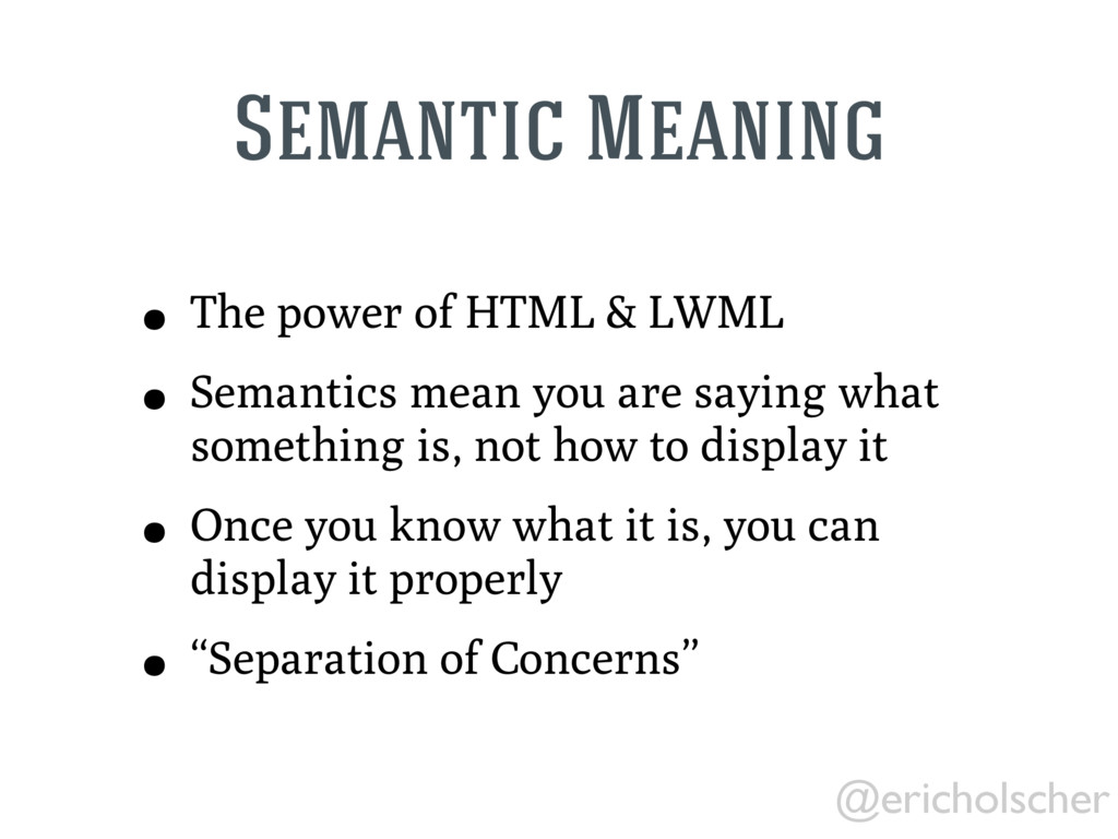 @ericholscher Semantic Meaning • The power of H...