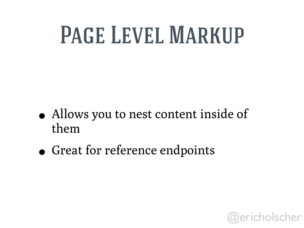 @ericholscher Page Level Markup • Allows you to...
