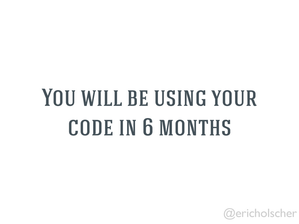 @ericholscher You will be using your code in 6 ...
