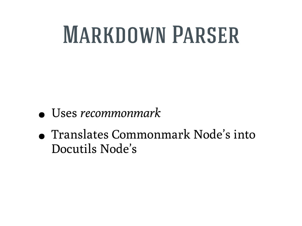 Markdown Parser • Uses recommonmark • Translate...