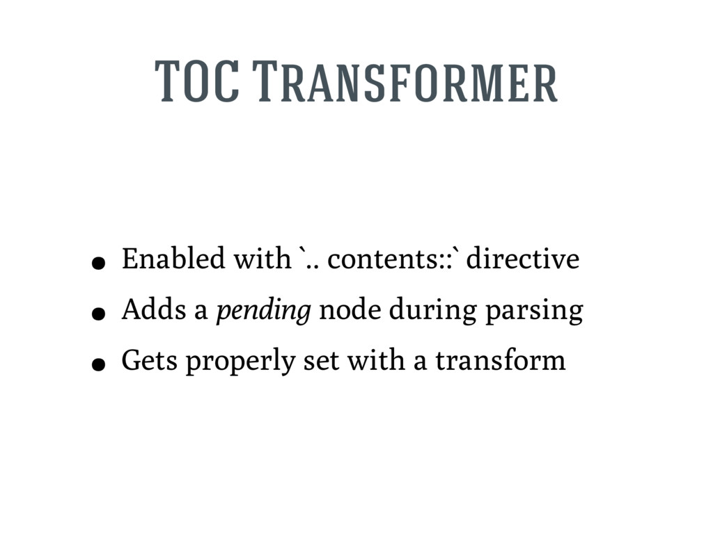TOC Transformer • Enabled with `.. contents::` ...